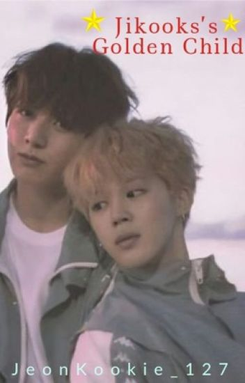 Jikook's Golden Child (Jikook FF)