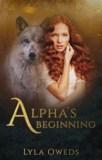 Alpha's Beginning   ✔ Completed by ladyshiny