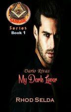 My Dark Lover (Completed) under Editing by rhodselda-vergo