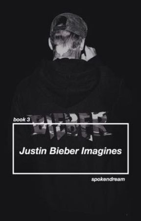 Justin Bieber Imagines // b. 3 by SpokenDream