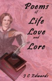Poems of Life, Love and Lore by JulieCatherineVigna