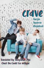 Crave | Per Translation by StoryTeller_Mia
