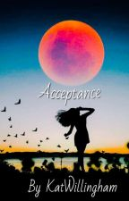 Acceptance by KatWillingham