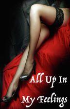 All Up In My Feelings (lesbian smut) by ashnotashly