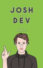 Josh loves Dev ✔ by saturnine--