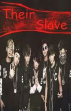 Their Slave (BTS' Slave) by CrazyByuntaeGirl