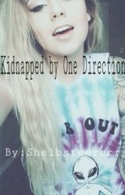 Kidnapped by one direction by Shelbsteerrrr