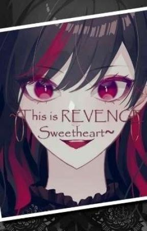~This is REVENGE Sweetheart~ by Shinrou_Sora