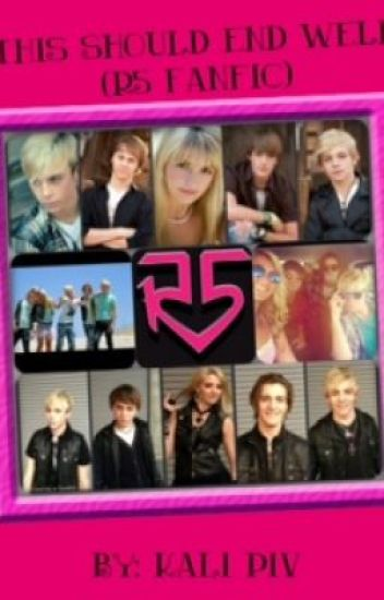 This Should End Well (R5 Fanfic)