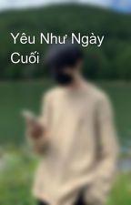 Yêu Như Ngày Cuối by Snag19