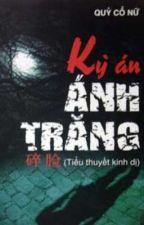 KÌ ÁN ÁNH TRĂNG - Quỷ Cổ Nữ by Mr_Kyz