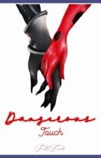 【Dangerous Touch】 || Adrien / Chat Noir X Reader by FontFreak