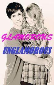 Glamorous and UnGlamorous {On HOLD till further notice} by xXXxCrAzYcHiCkxXXx