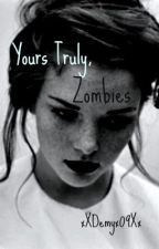 Yours Truly, Zombies. (Supernatural) by xXDemyx09Xx