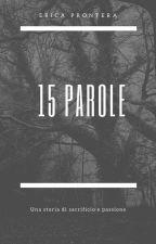 15 Parole by erica1415