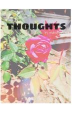 Thoughts I by midnightescape
