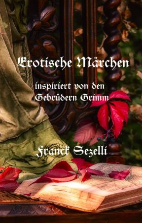 Erotische Märchen by FranckSezelli