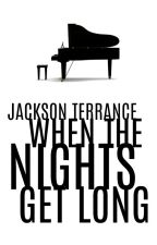 When The Nights Get Long by JacksonTerrance