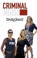 Criminal Minds||imagines & Preferences by Ask-Yo-Girl-About-Me