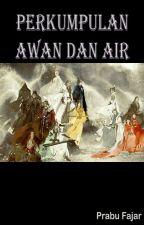Perkumpulan Awan dan Air by fajarnich