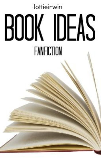 Wattpad Book Cover Ideas Anime ~ Book ideas fanfiction lottie wattpad