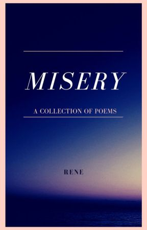misery; a collection of poems by hlslily
