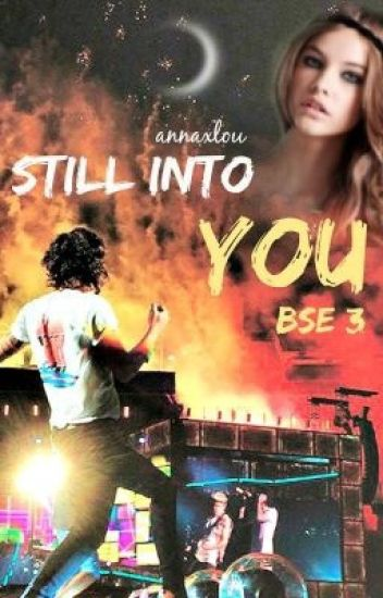 Still Into You [BSE III] | Harry Styles