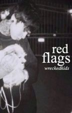 Red Flags // c.h [au] by wreckedkids