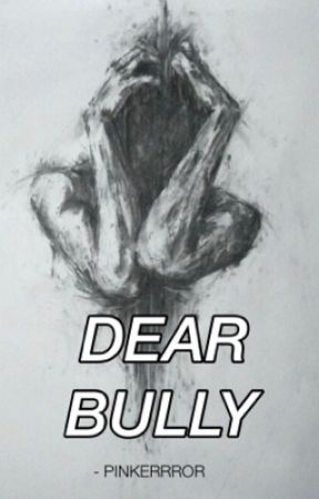dear bully. by pinkerrror