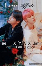 """""""Love Affair"""" JiminXReaderXTaehyung FF by BtsKookie_JK"""