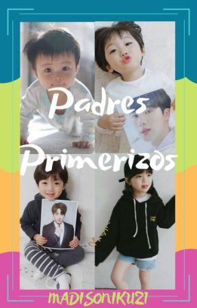 ¡Padres Primerizos! by Madisoniku21