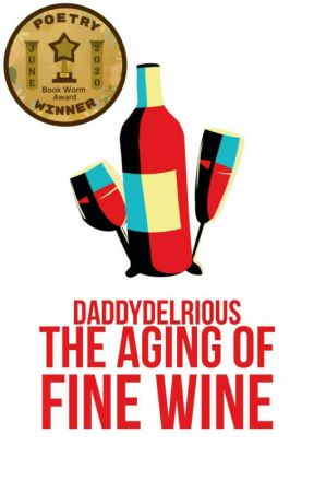 The Aging of Fine Wine  by daddydelrious