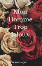 Mon Homme trop jaloux by NadiaNajar3