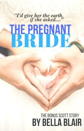 The Pregnant Bride (a bonus short story) by BellaOtter