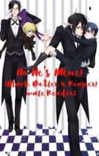 No he's mine! (Black butler x reaper!male reader by smol_soraru