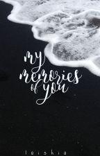 My Memories of You by iiSTARiiRAii