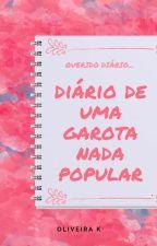 o diário de uma garota nada popular!!! by vaniellenobre