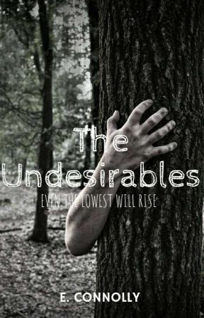 The Undesirables  by EmmaConnolly379