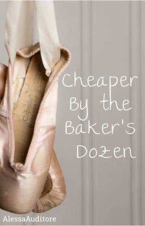 Cheaper by the Baker's Dozen by AlessaAuditore