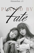 Played by Fate (JenLisa Fanfic) by Samantha_Haide