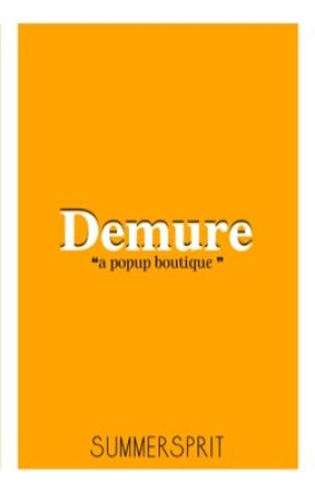 ◦Demure by Summersprit