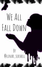 We All Fall Down •An Aidan Gallagher Fic• by Lunar_seashell