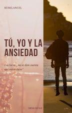 Tú, yo y la ansiedad by BACABCINTHIA8