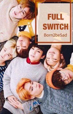 Full Switch : BTS (21+) - 🌙 ~ moonchild ~ 🖤 - Wattpad
