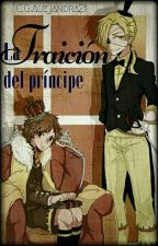 La Traicion del Principe #FBLA19 [BILLDIP] by CGAlejandra21