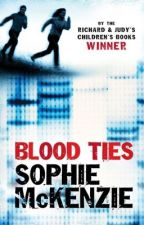 Blood Ties-Sophie McKenzie [ON HOLD] by TheOfficialBooks