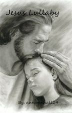 Jesus Lullaby by GoldenDragonEyes