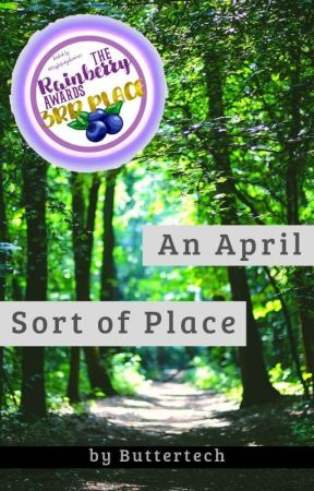 An April Sort of Place by Buttertech