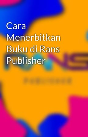 Cara Menerbitkan Buku di Rans Publisher by RansPublisher