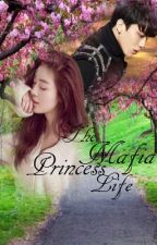 The Mafia Princess Life (EDITED) (Completed) by IAmMsFangirlingMan